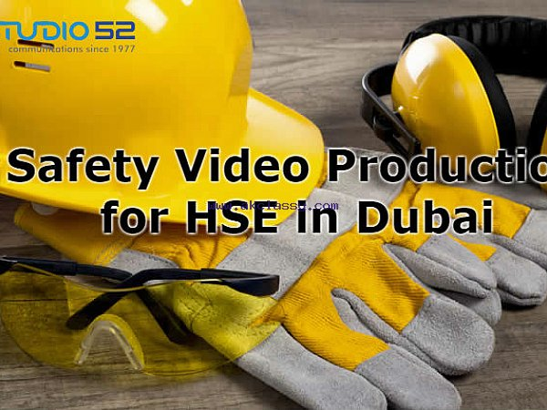 Hire Safety Video Production for HSE in Dubai