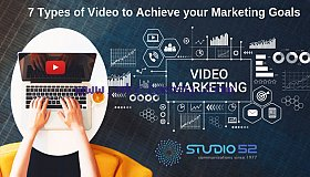 7 Types of Video to Achieve your Marketing Goals