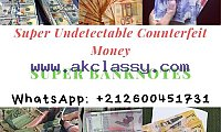 QUALITY UNDETECTABLE COUNTERFEIT BANKNOTES AND SSD SOLUTION.Whatsapp)... +212600451731