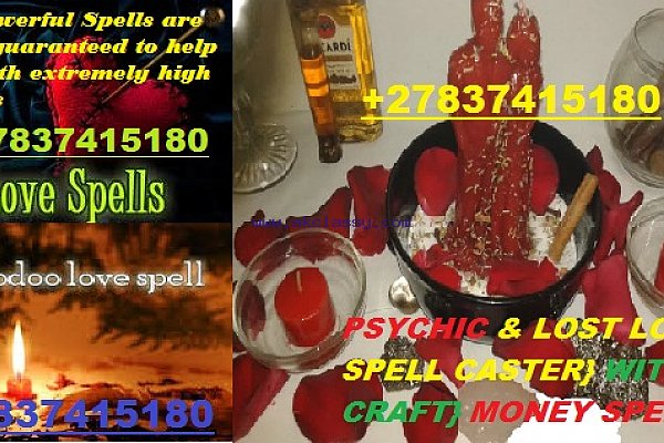 100% LOST LOVE SPELLS CASTER +27837415180 IN CANADA, AUSTRALIA ,DUBAI, AMERICA , EUROPE, FRANCE
