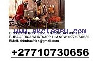 BRING BACK LOST LOVER( +27710730656) STOP CHEATING DIVORCE IN SOUTH AFRICA, SOUTH SUDAN, KENYA ,USA ,SWAZILAND, BOTSWANA, ZAMBIA